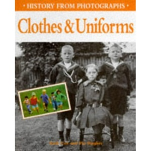 Clothes and Uniforms (History from Photographs)