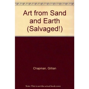 Art from Sand and Earth (Salvaged!)