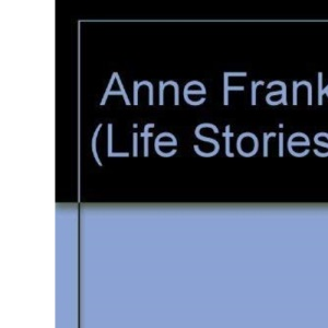 Anne Frank (Life Stories)