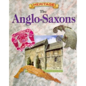 The Anglo-Saxons in Britain (British Heritage)