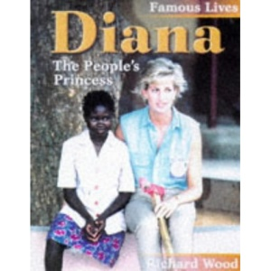 Diana: The People's Princess (Famous Lives 2)