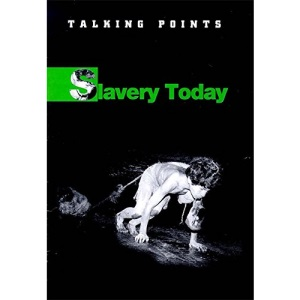 Slavery Today (Talking Points)