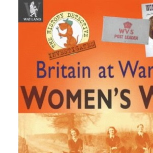 Women's War (The History Detective Investigates Britain At War)