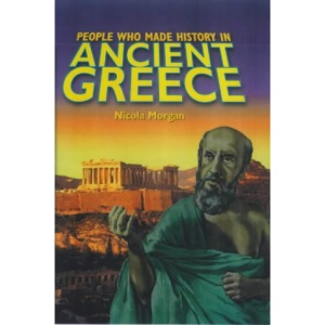 Ancient Greece (People Who Made History in...)