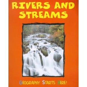 Rivers and Streams (Geography Starts Here!)