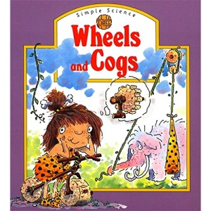Wheels and Cogs (Simple Science)