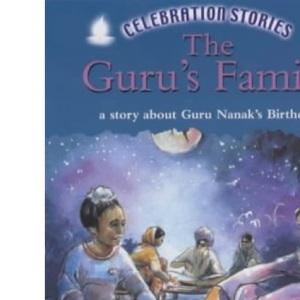 The Guru's Family: A Story About Guru Nanak's Birthday (Celebration Stories)