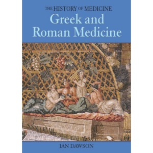 Greek and Roman Medicine (History of Medicine)