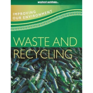 Waste and Recycling (Improving Our Environment)