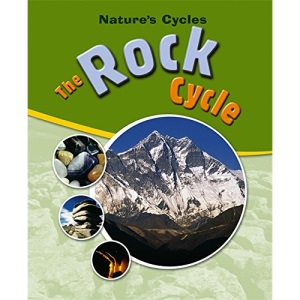 The Rock Cycle (Nature Cycles)