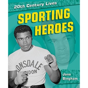 Sporting Heroes (20th Century Lives)