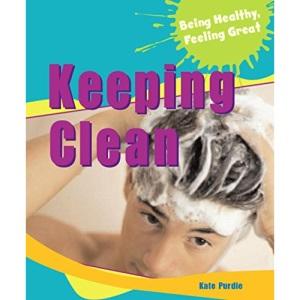 Keeping Clean (Being Healthy, Feeling Great)