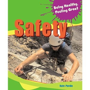 Safety (Being Healthy, Feeling Great)
