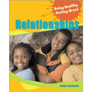 Relationships (Being Healthy, Feeling Great)