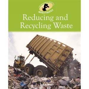 Reducing and Recycling Waste (Environment Detective Investigates)