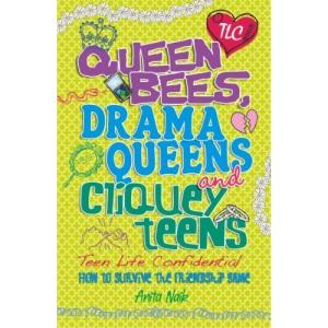 Queen Bees, Drama Queens & Cliquey Teens (Teen Life Confidential)