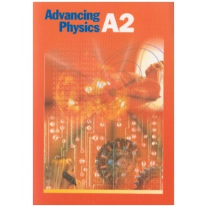 Advancing Physics A2: Student's Book