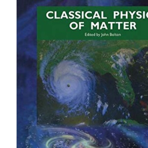Classical Physics of Matter (Physical World)