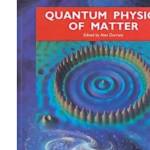 Quantum Physics of Matter: The Physical World