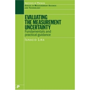 Evaluating the Measurement Uncertainty: Fundamentals and Practical Guidance (Measurement Science & Technology)