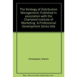 The Strategy of Distribution Management (Professional Development)