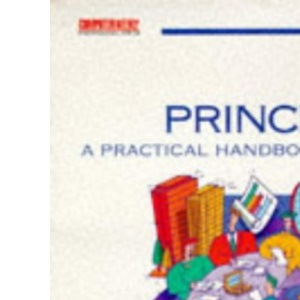 PRINCE: A Practical Handbook (Computer Weekly Professional)