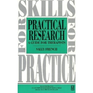 Practical Research: A Guide for Therapists (Skills for Practice)