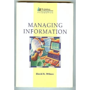 Managing Information (Institute of Management Foundation)