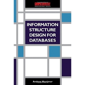 Information Structures for Database Design (Computer Weekly Professional)
