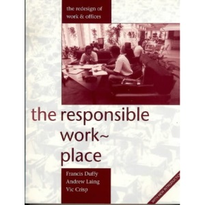 Responsible Workplace: The Redesign of Work and Offices