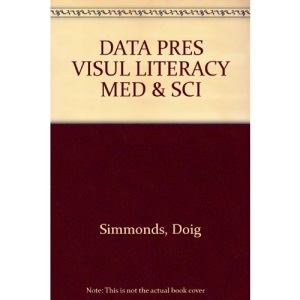 Data Presentation and Visual Literacy in Medicine and Science