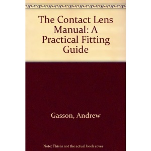 The Contact Lens Manual: A Practical Fitting Guide