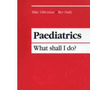 Paediatrics: What Shall I Do?