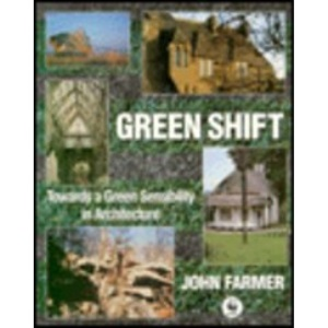 Green Shift: Towards a Green Sensibility in Architecture