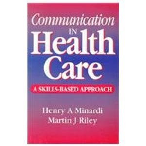 Communication in Health Care: A Skills Based Approach