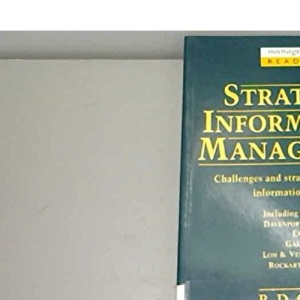 Strategic Information Management: Challenges and Strategies in Managing Information Systems (Management Reader)
