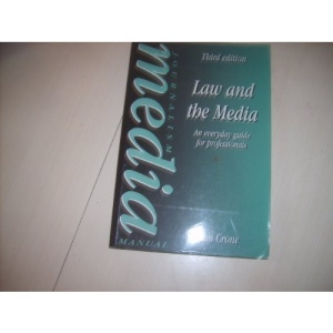 Law and the Media: An Everyday Guide for Professionals (Media Manuals)