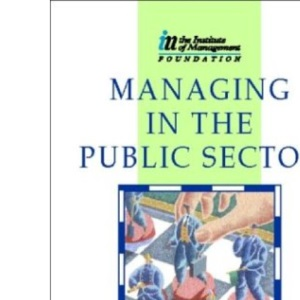 Managing in the Public Sector (IM Diploma in Management)