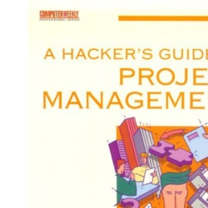 A Hacker's Guide to Computer Project Management (Computer Weekly Professional)