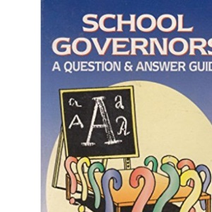 School Governors: Question and Answer Guide