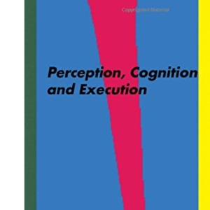 Mechatronics: Perception, Cognition and Execution: 1 (Designing Intelligent Machines)