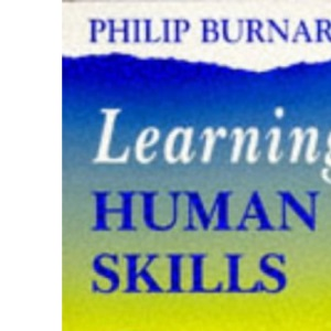 Learning Human Skills: An Experiential and Reflective Guide for Nurses