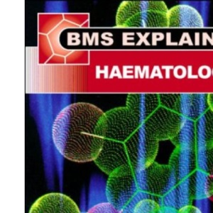 Haematology (Biomedical Sciences Explained Series)
