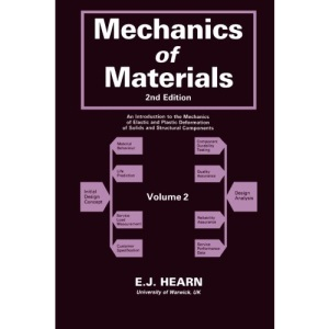 Mechanics of Materials: v. 2: An Introduction to the Mechanics of Elastic and Plastic Deformation of Solids and Structural Components