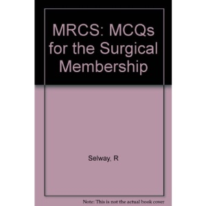 MRCS: MCQs for the Surgical Membership