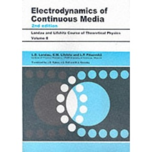 Electrodynamics of Continuous Media: Volume 8 (Course of Theoretical Physics)