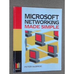 Microsoft Networking Made Simple (Made Simple Series)