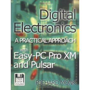 Digital Electronics: A Practical Approach: with EASY PC and PULSAR