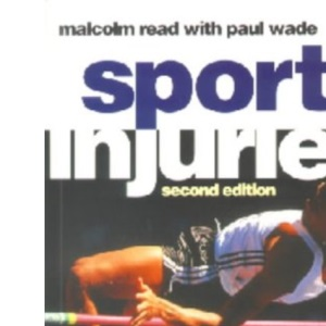 Sports Injuries: A Unique Guide to Self Diagnosis and Rehabilitation