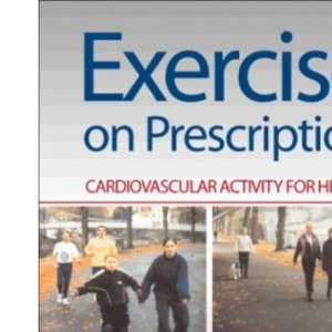 Exercise on Prescription: Activity for Cardiovascular Health